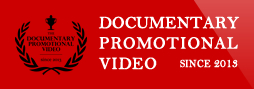 DOCUMENTARY PROMOTIONAL VIDEO SINCE 2013